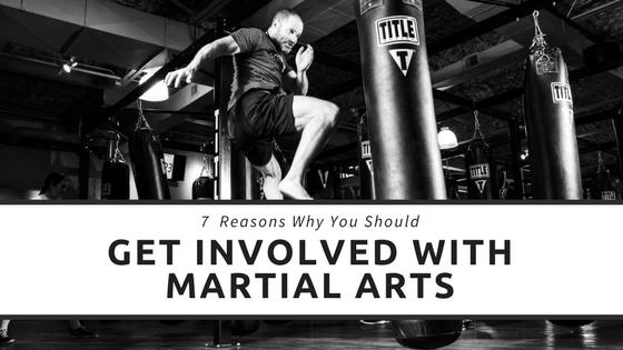 7 Reasons Why You Should Get Involved in Martial Arts